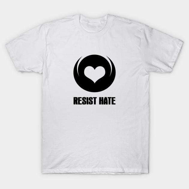 9ae83b9a1c65 Resist Hate - Resist Hate - T-Shirt