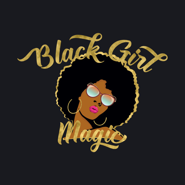 Black Girl Magic (Gold Outline)