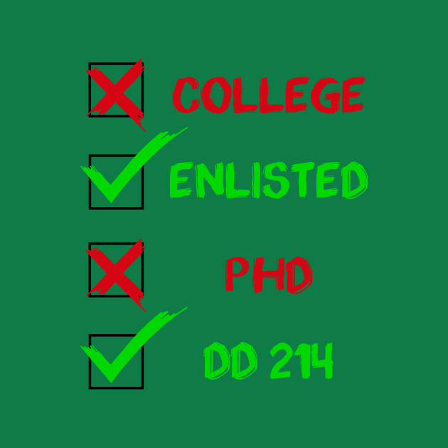 db6e68c42e Funny College - Enlisted PHD DD 214 - Education - Funny College - Kids T-Shirt    TeePublic