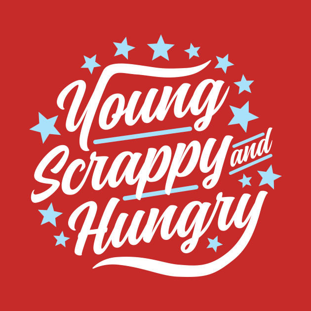 Young Scrappy and Hungry