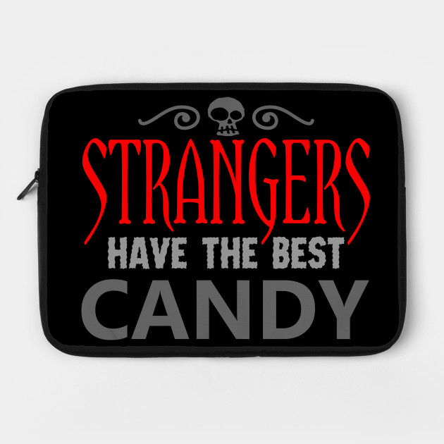 Strangers Have the Best Candy