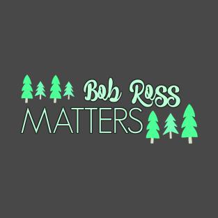 b11705a6e Bob Ross Matters T-Shirt. by alliejoy224
