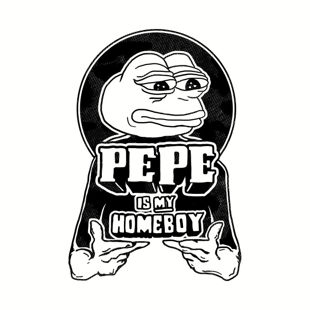 Pepe Is My Homeboy T-Shirt