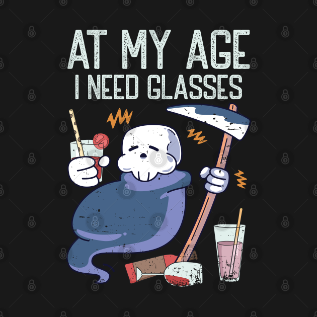 At My Age I Need Glasses Funny Halloween Costume