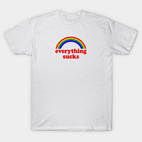 Nihilism Everything Sucks Nihilist Ladies T-Shirt