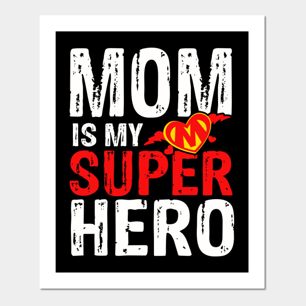 Funny Mom is my Superhero Mother's Day Gifts T-Shirt