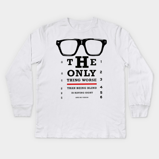 bb227d80c0 Vision Test Glasses Inspirational Quote Kids Long Sleeve T-Shirt
