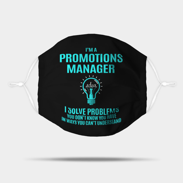 Promotions Manager T Shirt - I Solve Problems Gift Item Tee