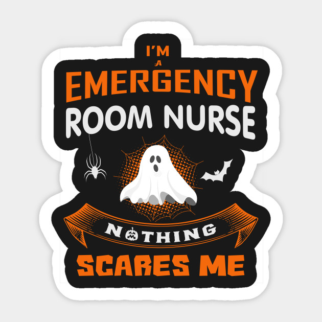 Nothing Scare Me Im A Emergency Room Nurse Funny Halloween