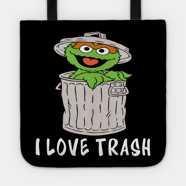 bb1d852b4 Muppets Oscar the Grouch I love Trash - Muppets - Tote | TeePublic