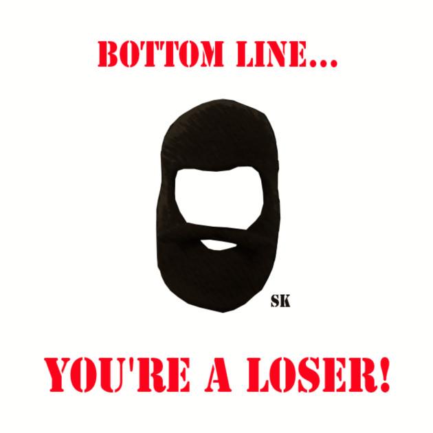 Bottom Line, You're a Loser (Finstock)