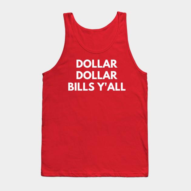 8e3a6a4e Dollar Dollar Bills Y'All Hip Hop Song - Dollar - Tank Top | TeePublic