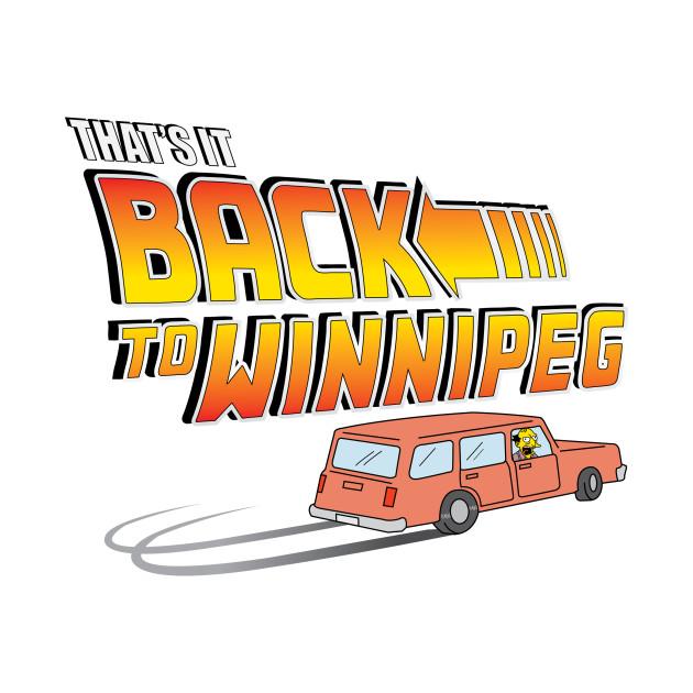 That's It Back To Winnipeg!