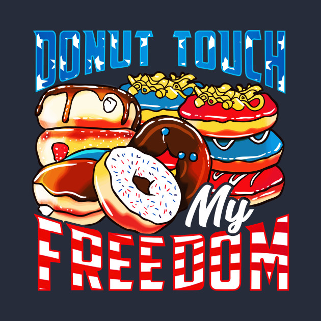 4th of July Donut Freedom Funny Quotes Humor Sayings