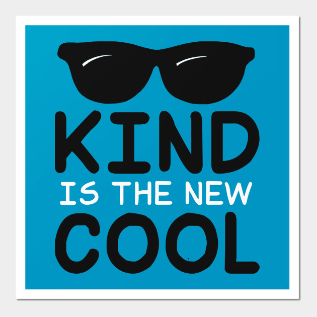 choose kind kind is the new cool choose kind posters and art teepublic. Black Bedroom Furniture Sets. Home Design Ideas