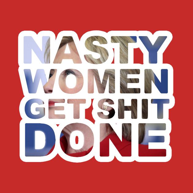 nasty women get shit done