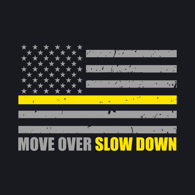 Move Over Slow Down Tow Truck Driver Flag