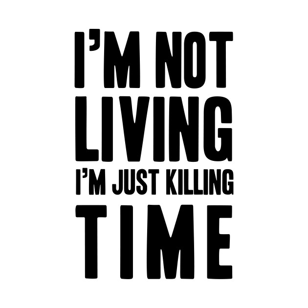 Radiohead   I'm Not Living I'm Just Killing Time
