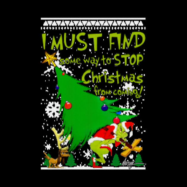 GRINCH STOP CHRISTMAS | SWEATER