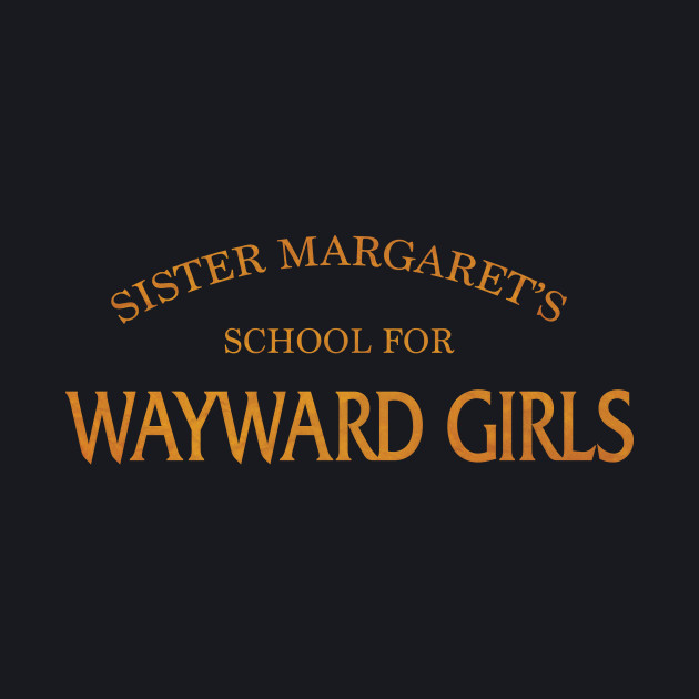 Sister Margaret's School for Wayward Girls