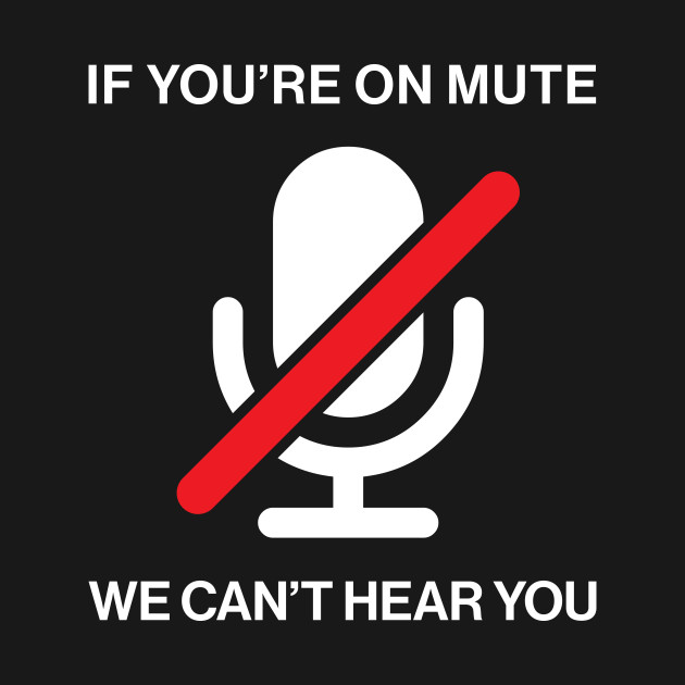 If You're on mute