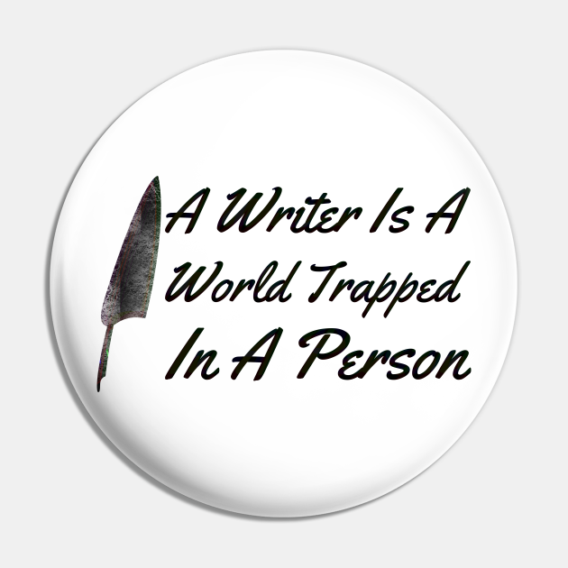 A Writer IS A World IN A Person