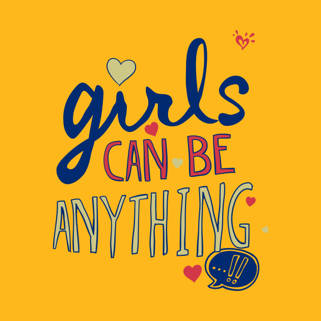 Girls Can Be Anything