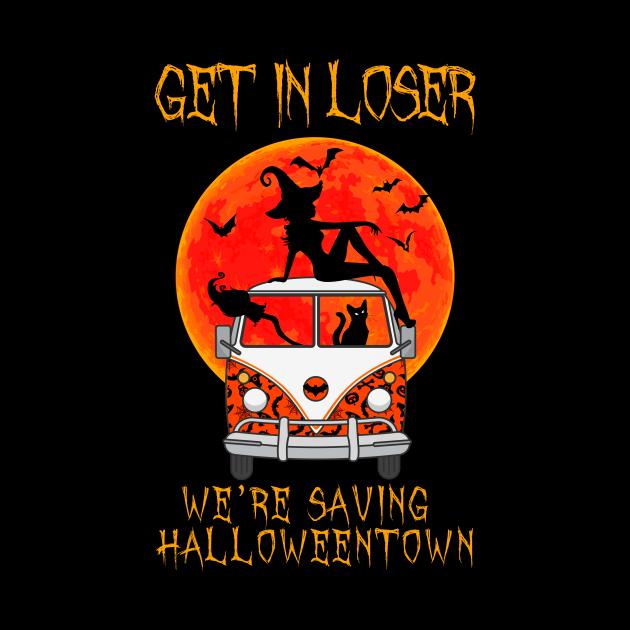 Get In Loser We're Saving Halloweentown