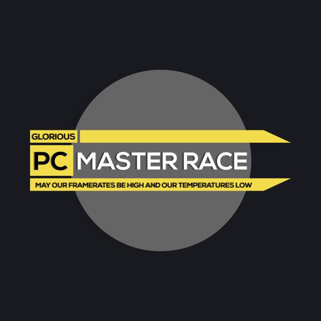 Glorious PC Master Race!