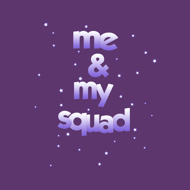 Me & My Squad by Basement Mastermind