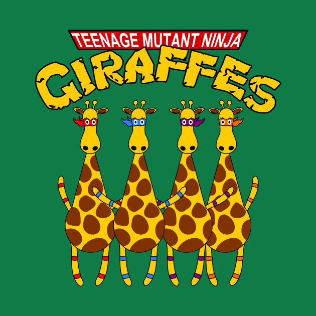 Teenage Mutant Ninja Giraffes