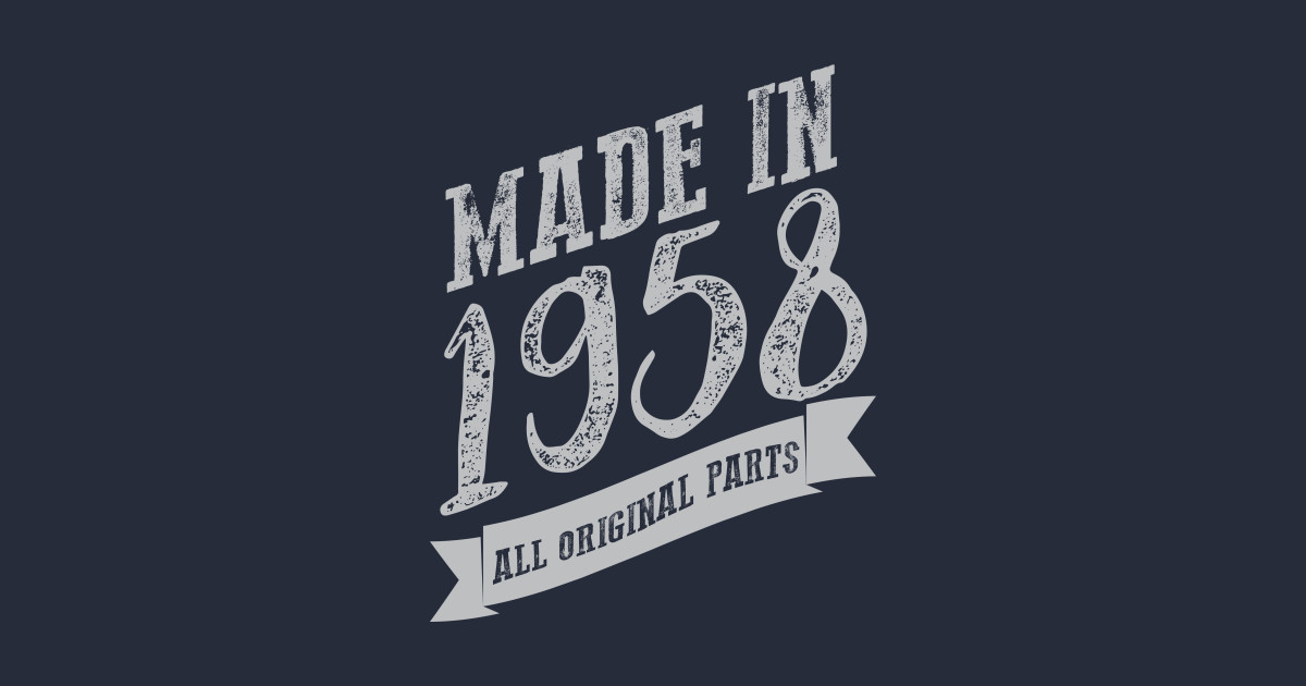 cdd0e98f5 Made in 1958 all original part silver T-Shirt