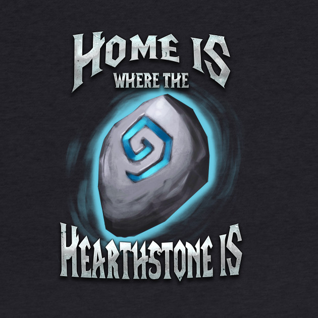 Home is where the Heartstone is