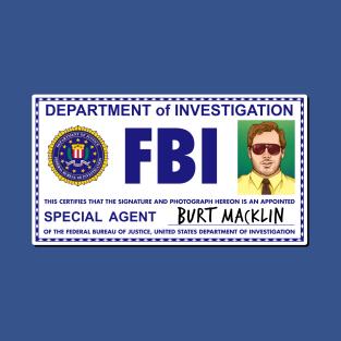 58ca13546 Burt Macklin FBI Badge T-Shirt. by cameronklewis