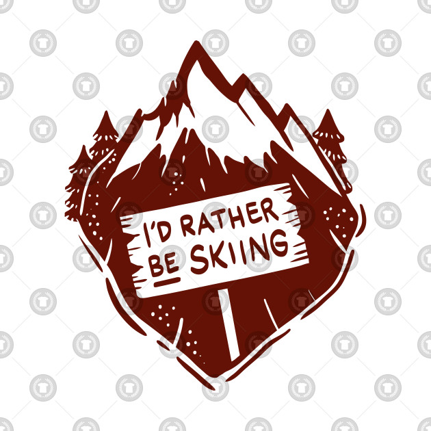 Funny Skiing T-Shirts and Gifts - I´d rather be skiing