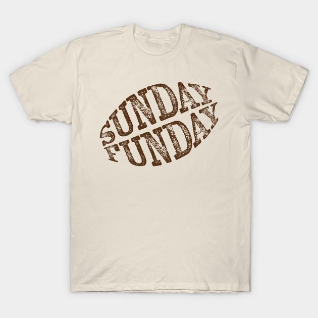 b1c9a862b Sunday Funday Football Fan - Football - T-Shirt   TeePublic