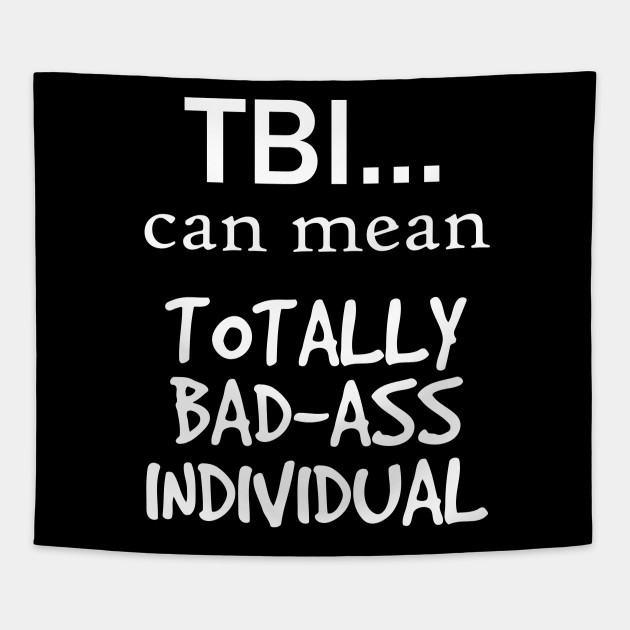 Tbi Can Mean Totally Badass Individual Cool Design