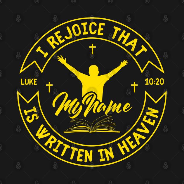 I rejoice that my name is written in heaven