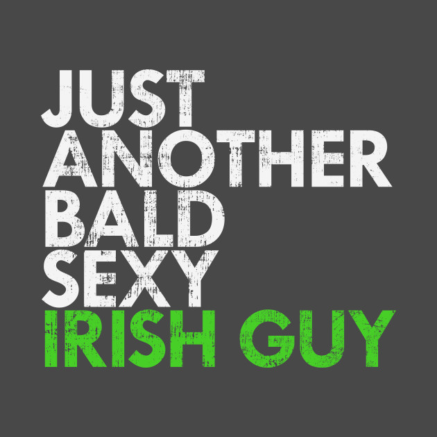 Bald Sexy Irish Guy Funny
