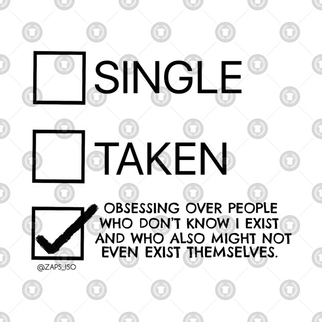 Single taken fangirl obsession relationship check box choices design