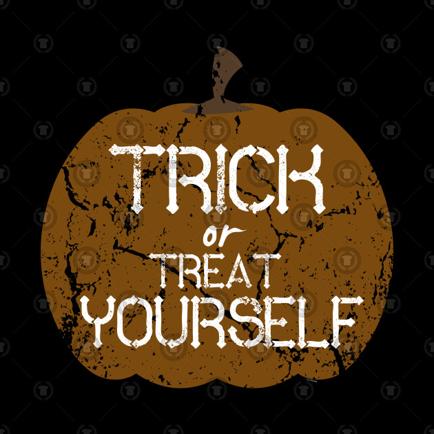 Hallows Eve Gift Trick Or Treat Yourself Pumpkin Halloween Party Creepy