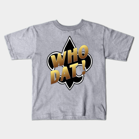 c99fbf58 Who Dat Kids T-Shirts | TeePublic
