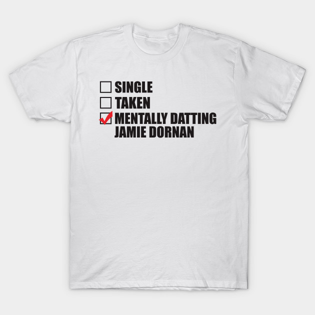 Mentally dating jamie dornan t shirt
