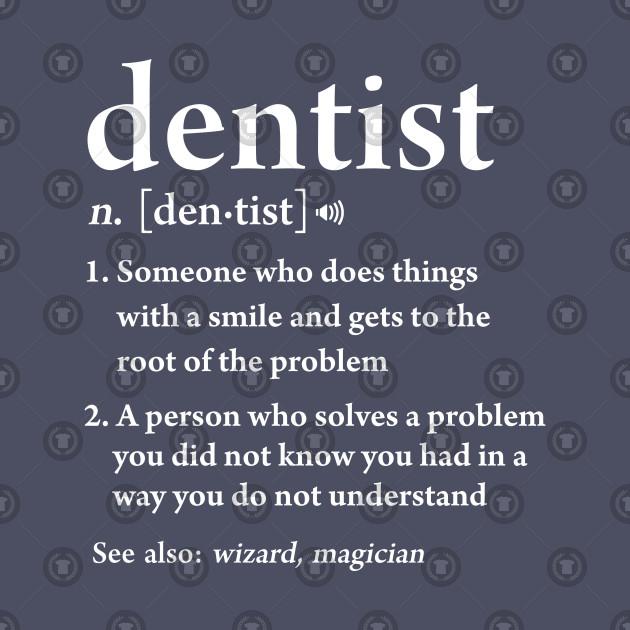 Dentist Definition Funny Dental Hygienist Assistant Gift