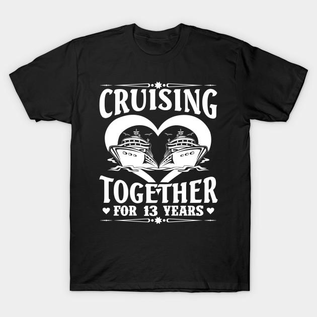 Cruising Together For 13 Years Wedding Anniversary Shirt