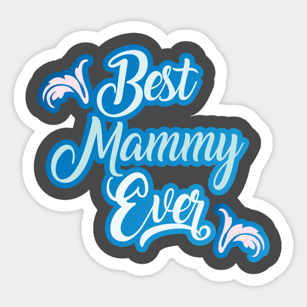 Tee best mammy ever, Best Mom Svg, Mother Day SVG, Best Mom Ever, Mom DXF,  Mammy Svg, Mom Quotes Svg, Tshirt DIY svg, Silhouette Dxf, Momlife Svg