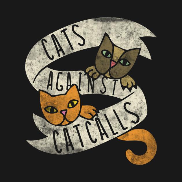 Vintage cats against catcalls