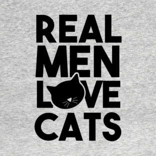 Real Men Love Cats Funny Quote T Shirts Teepublic