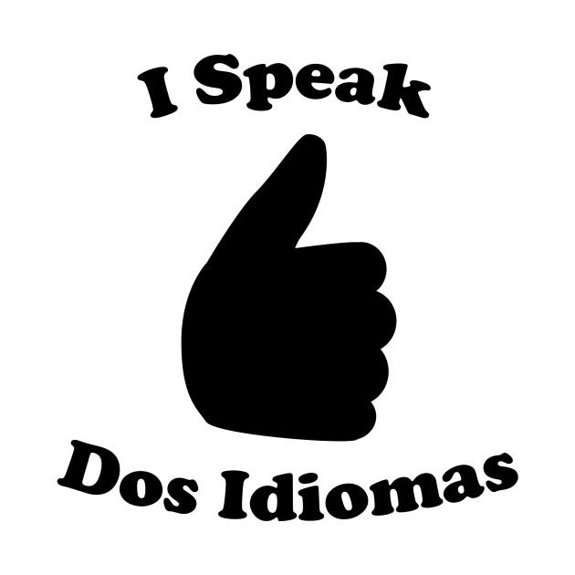 I Speak Dos Idiomas