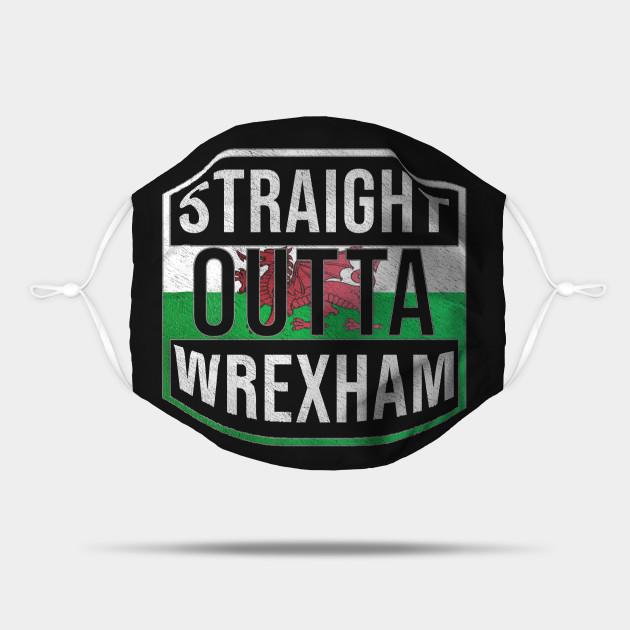 Straight Outta Wrexham - Gift for Welshmen, Welshwomen From Wrexham in Wales Welsh